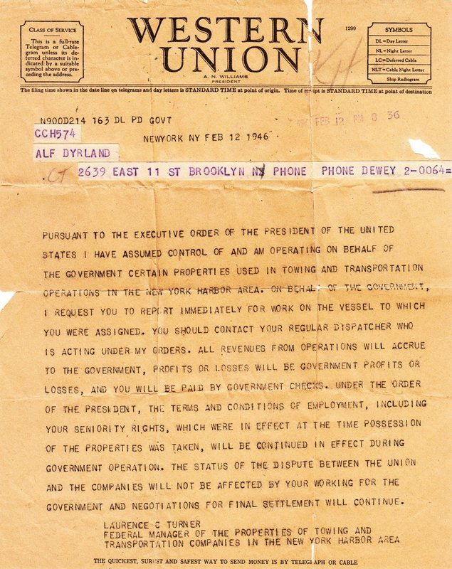 Telegram,February 12, 1946to Alf Dyrland declaringthe Government takeover of the marine transportation and towing companies in the New York Harbor area and directing strikers to return to work.